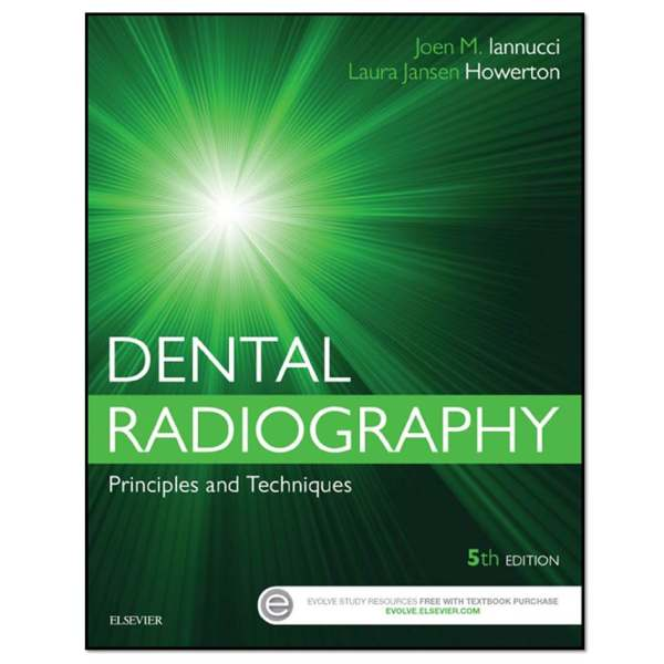 کتاب Dental Radiography: Principles and Techniques اثر Joen M.Iannucci and Laura Jansen howerton انتشارات Saunders