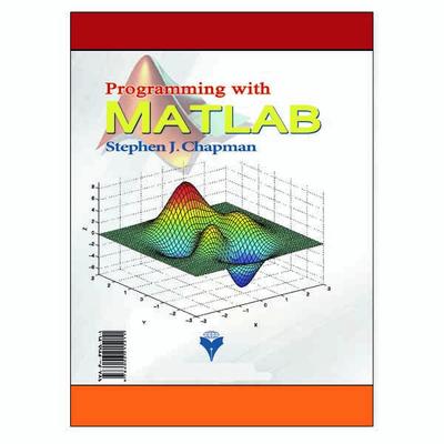 کتاب اصول برنامه نویسی با MATLAB اثر استفان چاپمن نشر دانشگاهی فرهمند