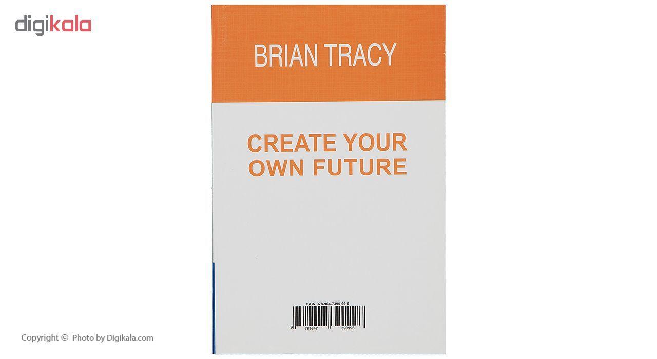 کتاب آینده خود را خلق کنید اثر برایان تریسی main 1 2