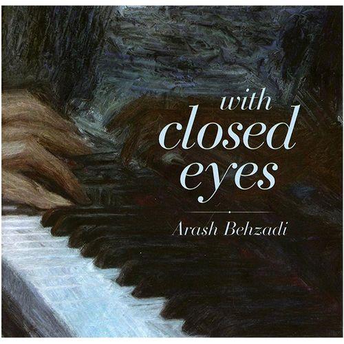 آلبوم موسیقی با چشمان بسته اثر آرش بهزادی