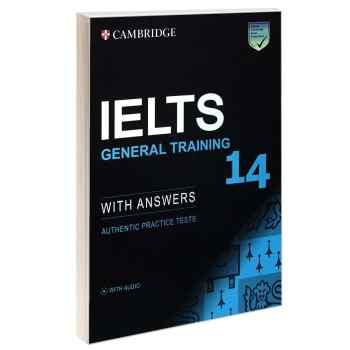 کتاب IELTS 14 GENERAL TRAINING اثر جمعی از نویسندگان انتشارات Cambridge