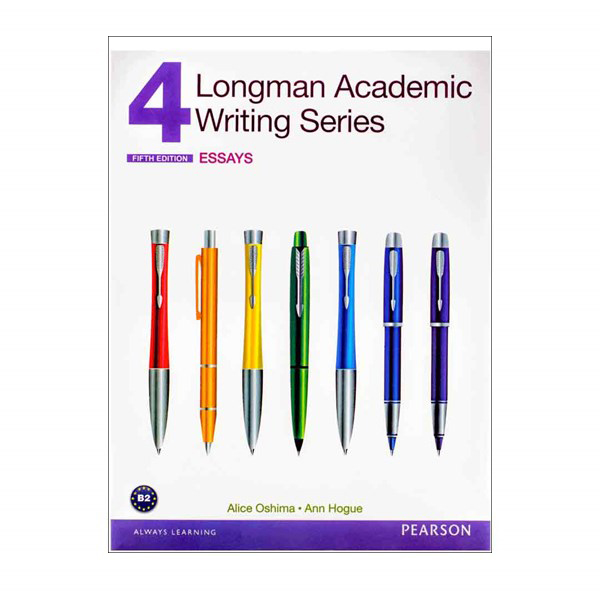 کتاب Longman Academic Writing Series 4 Essays اثر Ann Hogue and Alice Oshima انتشارات PEARSON