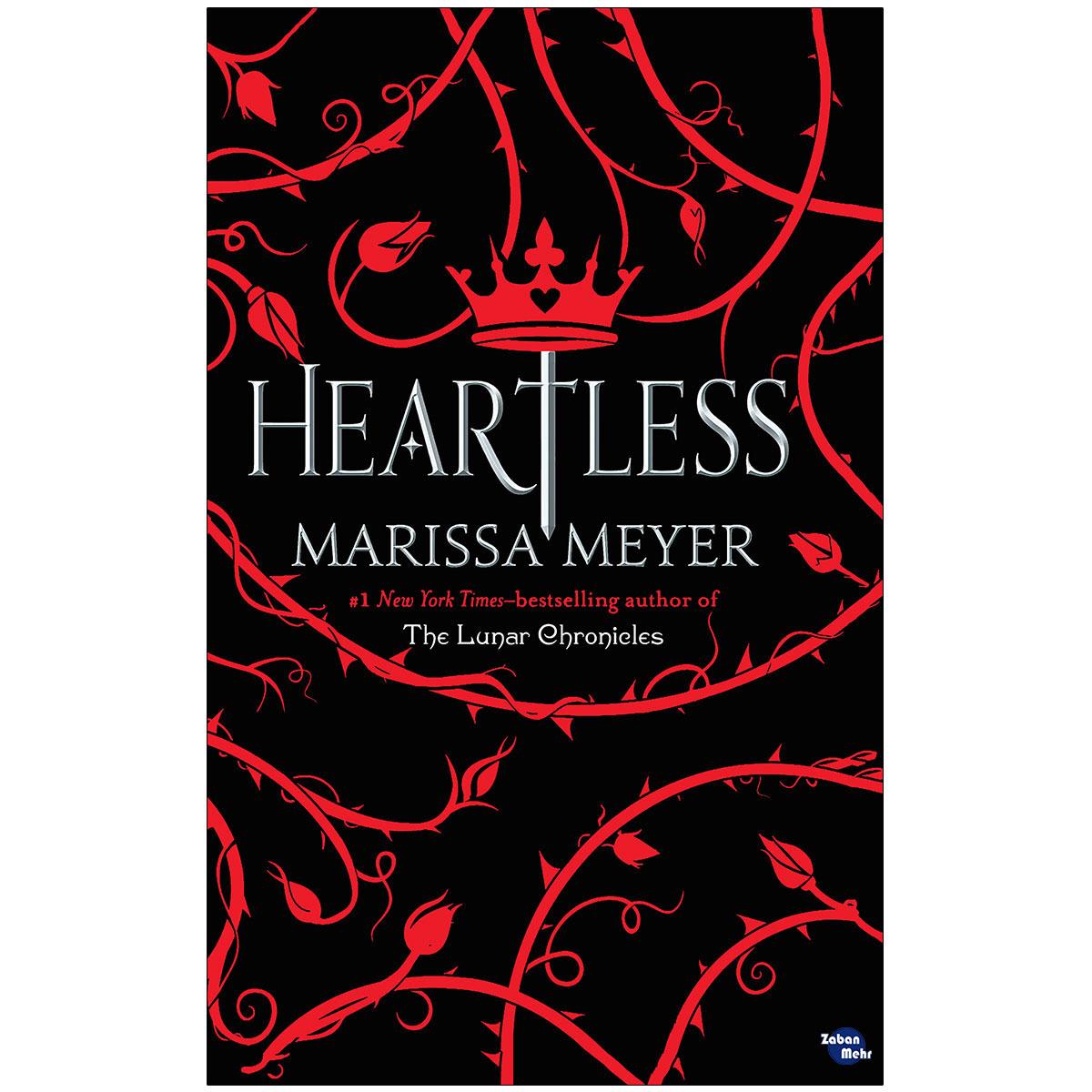 کتاب HEARTLESS اثر Marissa Meyer انتشارات زبان مهر