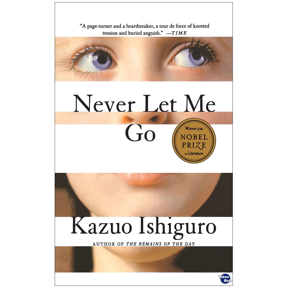 کتاب Never Let Me Go اثر Kazuo Ishiguro انتشارات زبان مهر