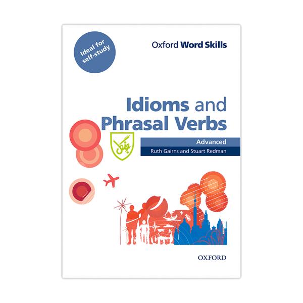 کتاب Idioms and Phrasal Verbs Advanced Word Skills اثر Ruth Gairns انتشارات جنگل