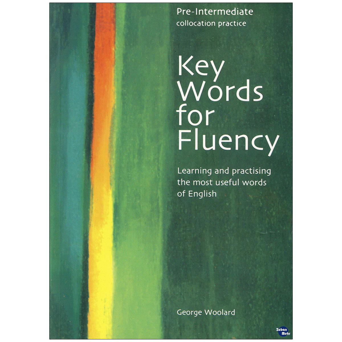 خرید                      کتاب Key Words for Fluency pre intermediate اثر Gorge Woolard انتشارات زبان مهر