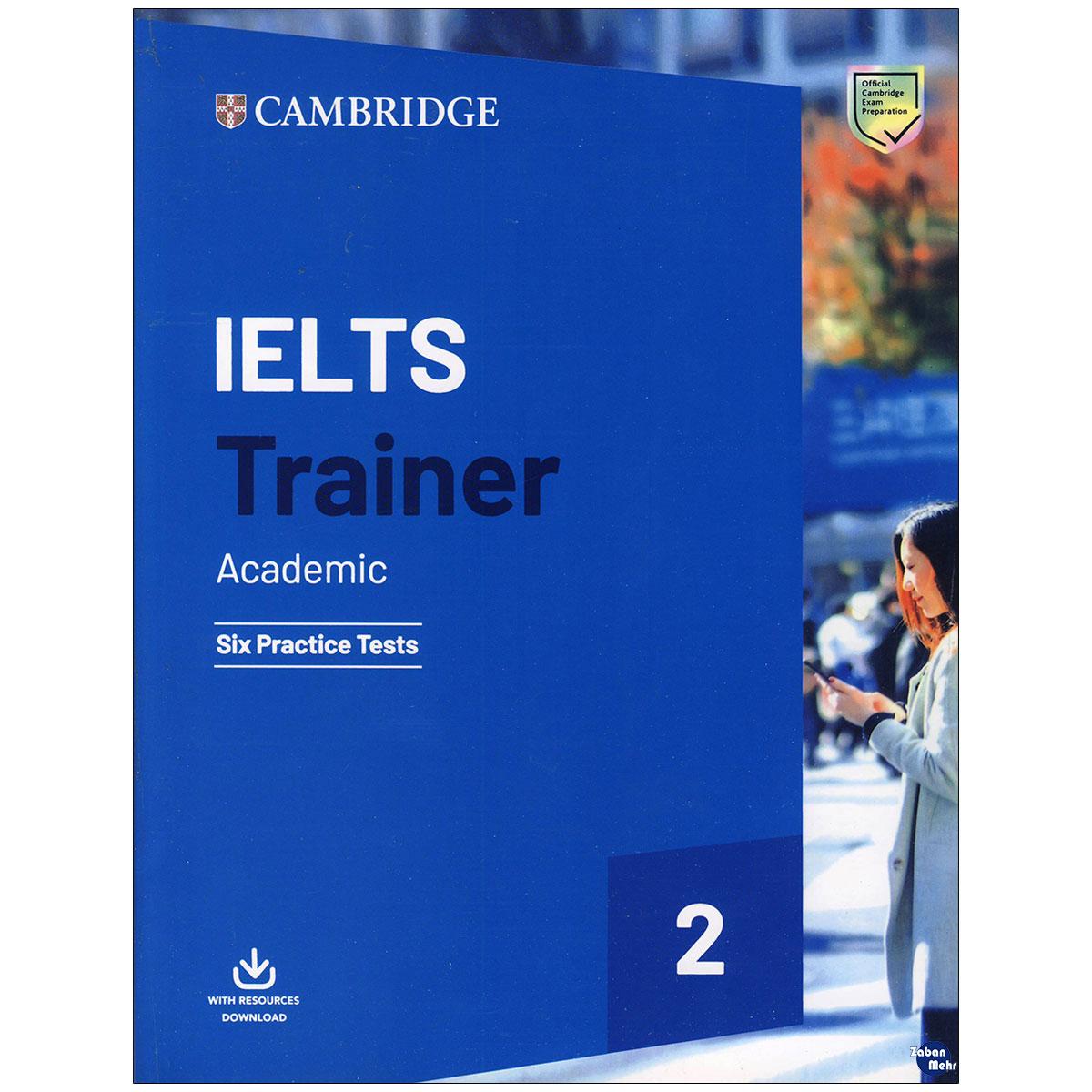 خرید                      کتاب Cambridge Ielts Trainer 2 Academic اثر جمعی از نویسندگان انتشارات زبان مهر