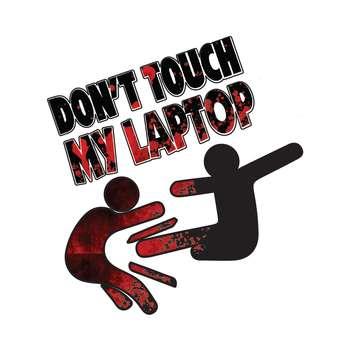 استیکر لپ تاپ طرح Dont Toch My Laptopکد 03