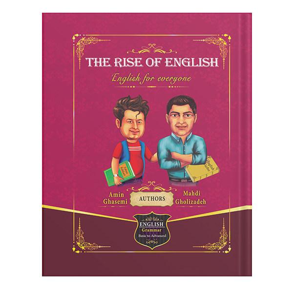 کتاب The rise of english  اثر amin ghasemi And mahdi gholizade انتشارات نسل روشن