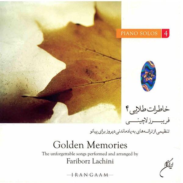 آلبوم موسیقی خاطرات طلایی 4 - فریبرز لاچینی