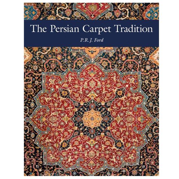 کتاب The Persian Carpet Tradition اثر  P. R.J. Ford نشر Hali