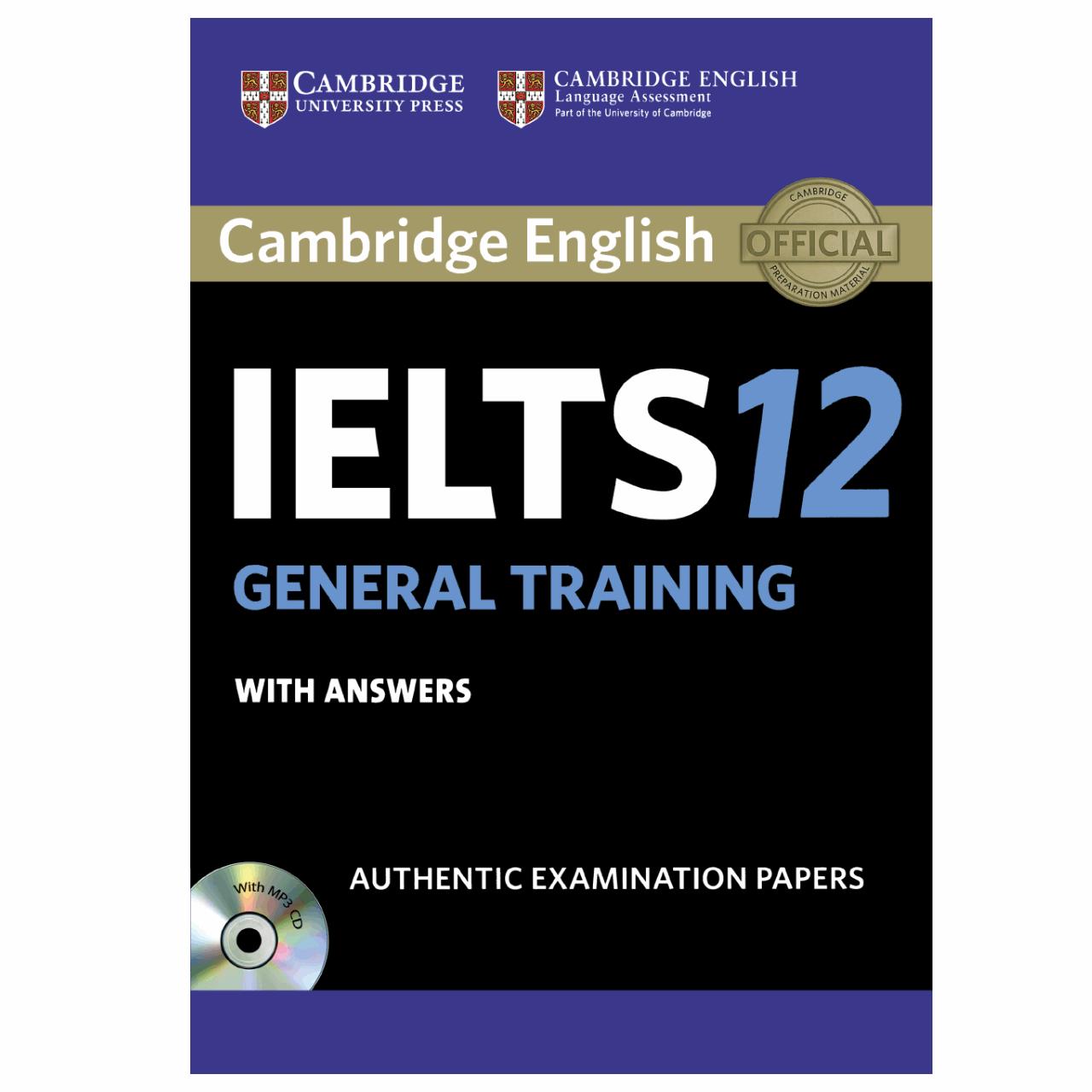 کتاب زبان IELTS Cambridge 12 General همراه با CD انتشارات کمبریج