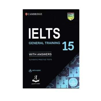 کتاب Cambridge IELTS 15 General Training اثر جمعی از نویسندگان انتشارات آرماندیس