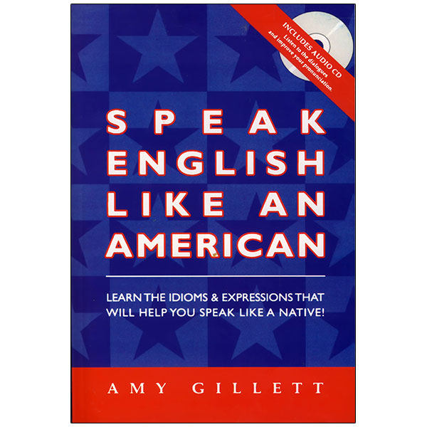 کتاب Speak English Like An American اثر AMY GILLETT انتشارات زبان مهر