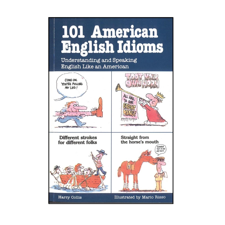 کتاب 101 American English Idioms اثر Harry Collis انتشارات NTC