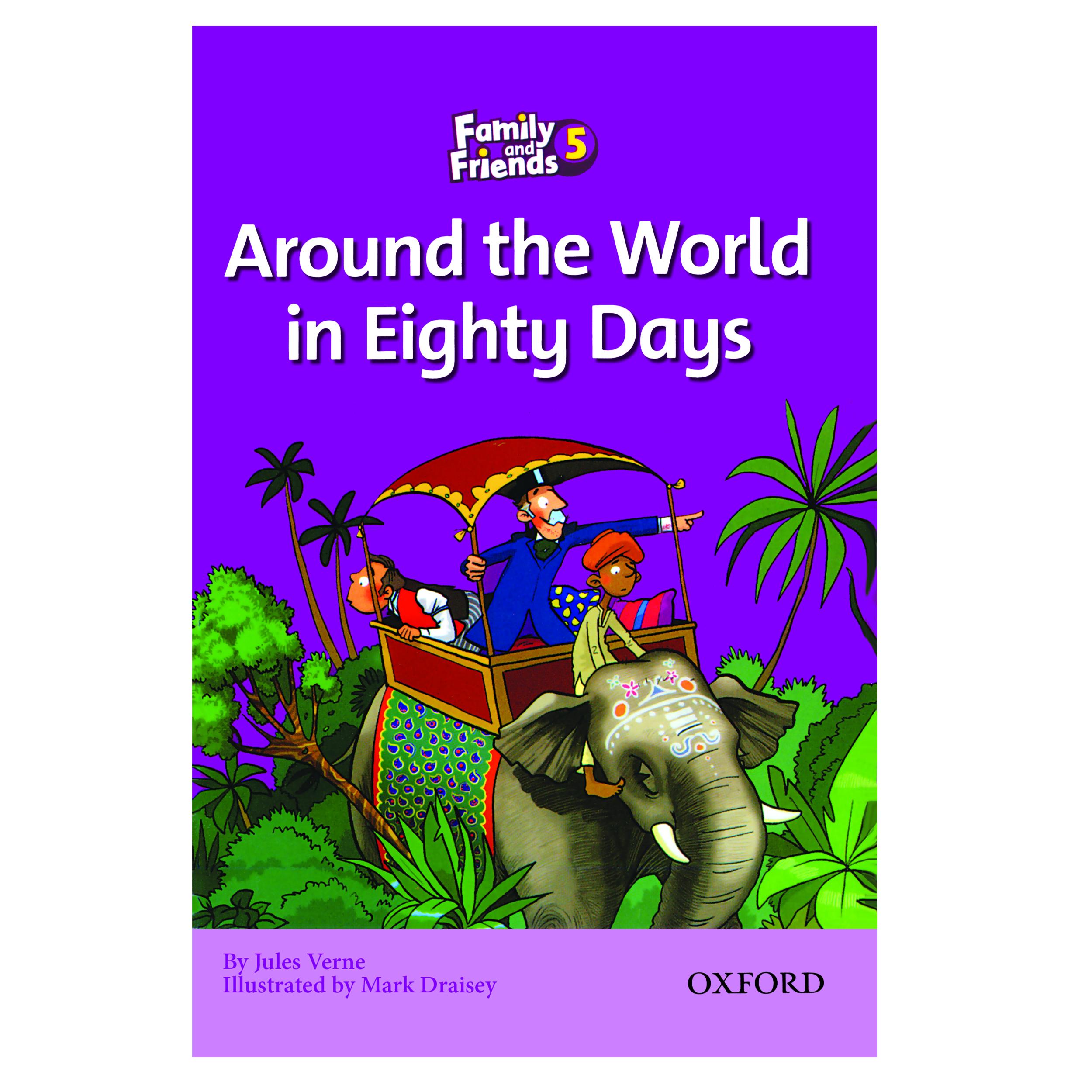 خرید                      کتاب Family And Friends 5 Around The World In Eighty Days اثر Jules Verne انتشارات Oxford