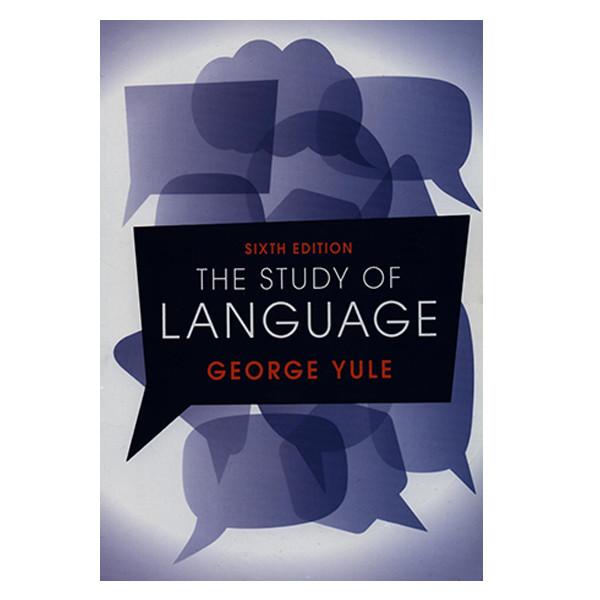کتاب THE STUDY OF LANGUAGE اثر GEORGE YULE انتشارات کمبریدج
