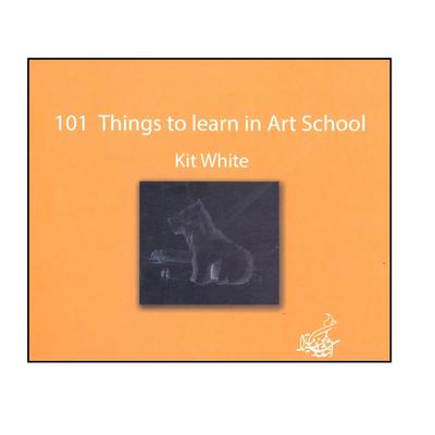 کتاب 101 نکته که در مدرسه هنر باید بدانید اثر کیت وایت انتشارات فخراکیا