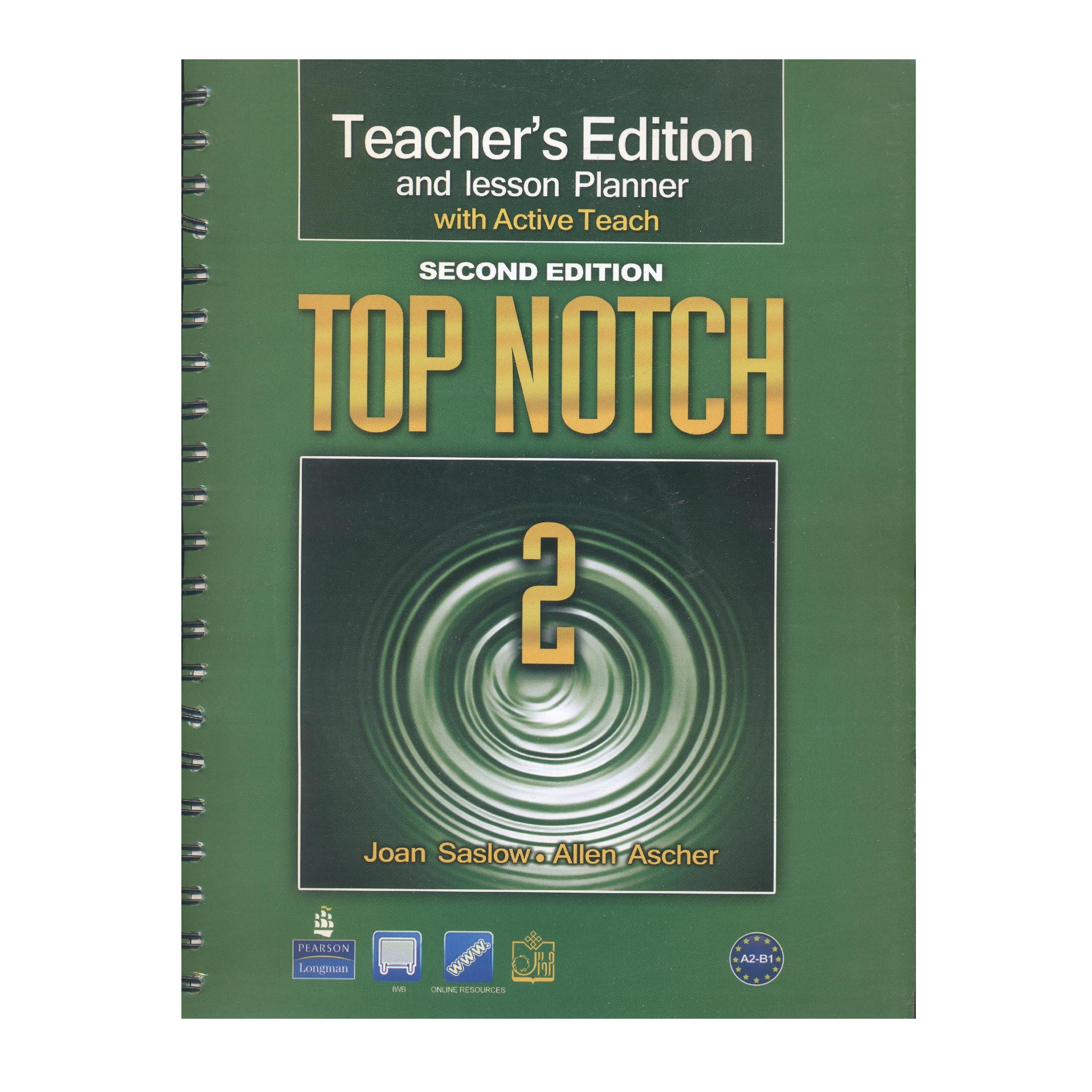 کتاب TOP NOTCH 2 Teachers Edition اثر جمعی از نویسندگان نشر PEARSON