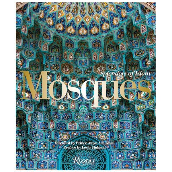 کتاب Mosques Splendors of Islam اثر  Leyla Uluhanli نشر Rizzoli