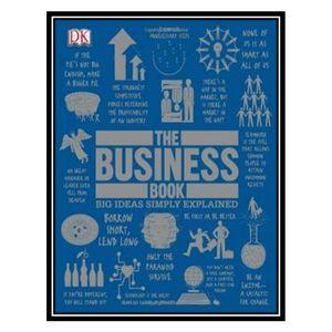 کتاب The Business Book (Big Ideas Simply Explained) اثر DK Publishing انتشارات مؤلفین طلایی