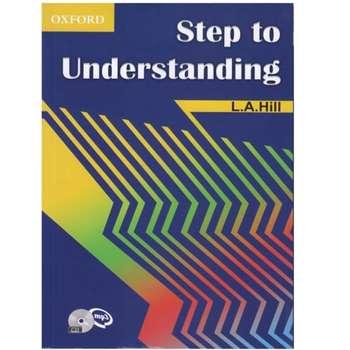 کتاب Steps To Understanding اثر L.A.Hill انتشارات Oxford