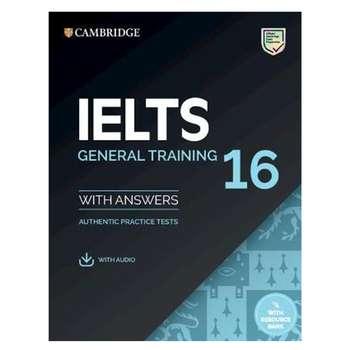 کتاب IELTS Cambridge 16 General اثر جمعی از نویسندگان انتشارات دانشگاه کمبریج