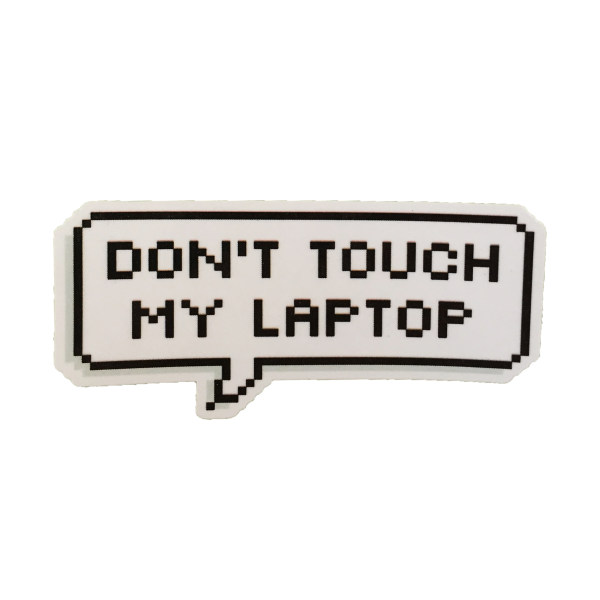 استیکر لپ تاپ مدل Dont Touch My Laptop کد 040